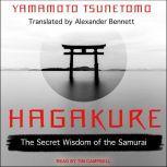 Hagakure The Secret Wisdom of the Samurai, Yamamoto Tsunetomo