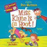My Weirder School #11: Miss Klute Is a Hoot!, Dan Gutman