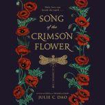 Song of the Crimson Flower, Julie C. Dao