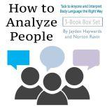 How to Analyze People Talk to Anyone and Interpret Body Language the Right Way, Jayden Haywards