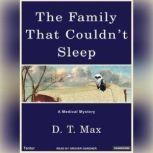 The Family That Couldn't Sleep A Medical Mystery, D. T. Max