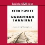 Uncommon Carriers, John McPhee