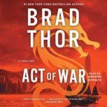 Act of War A Thriller, Brad Thor