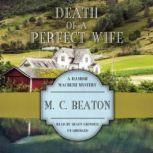 Death of a Perfect Wife, M. C. Beaton