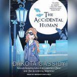 The Accidental Human, Dakota Cassidy