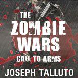 The Zombie Wars Call to Arms, Joseph Talluto