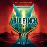 Arlo Finch in the Kingdom of Shadows, John August