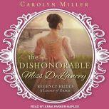 The Dishonorable Miss Delancey, Carolyn Miller