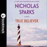 True Believer - Booktrack Edition, Nicholas Sparks