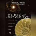 The Design Revolution Answering the Toughest Questions About Intelligent Design, William Dembski