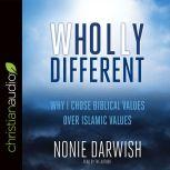 Wholly Different Islamic Values vs. Biblical Values, Nonie Darwish