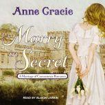 Marry in Secret, Anne Gracie