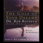 Golf of Your Dreams, Bob Rotella