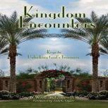 Kingdom Encounters Keys to Unlocking God's Treasures, Jay West
