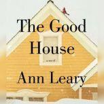 The Good House, Ann Leary