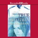 True Devotion, Dee Henderson