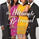 The Ultimate Betrayal, Kimberla Lawson Roby