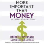 More Important Than Money An Entrepreneur's Team, Robert Kiyosaki