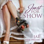 Just for Show, Jae