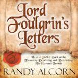 Lord Foulgrin's Letters How to Strike Back at the Tyran, Randy Alcorn