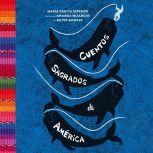 Cuentos sagrados de Amrica The Sea-Ringed World (Spanish Edition), Maria Garcia Esperon/David Bowles (translator)