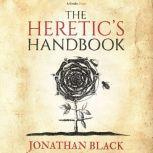 The Heretic's Handbook, Jonathan Black