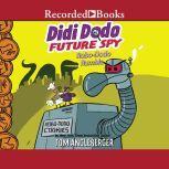 Didi Dodo, Future Spy Robo-Dodo Rumble, Jared Chapman