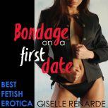 Bondage on a First Date, Giselle Renarde