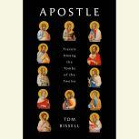 Apostle Travels Among the Tombs of the Twelve, Tom Bissell