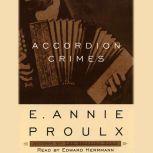 Accordion Crimes, Annie Proulx