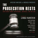 Mystery Writers of America Presents The Prosecution Rests New Stories about Courtrooms, Criminals, and the Law, Linda Fairstein