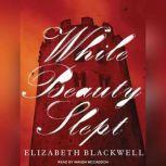 While Beauty Slept, Elizabeth Blackwell