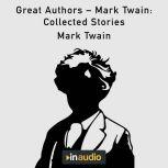 Great Authors – Mark Twain: Collected Stories, Mark Twain