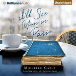 I'll See You in Paris, Michelle Gable