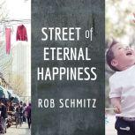 Street of Eternal Happiness Big City Dreams Along a Shanghai Road, Rob Schmitz