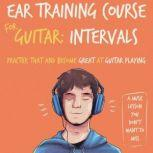 Ear Training Course for Guitar: Intervals | Practice that and become great at guitar playing | A music lesson you don't want to miss, Julia Whitlock