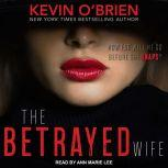 The Betrayed Wife, Kevin O'Brien