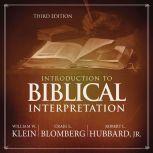 Introduction to Biblical Interpretation: Audio Lectures A Complete Course for the Beginner, William W. Klein
