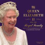 Queen Elizabeth II and the Royal Family, DK