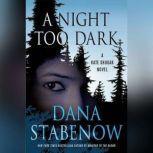 A Night Too Dark, Dana Stabenow