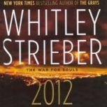 2012 The War for Souls, Whitley Strieber