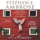 To America, Stephen E. Ambrose