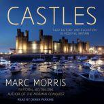 Castles Their History and Evolution in Medieval Britain, Marc Morris