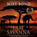 The Last Savanna, Mike Bond