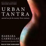 Urban Tantra, Second Edition Sacred Sex for the Twenty-First Century, Barbara Carrellas