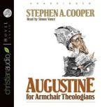 Augustine for Armchair Theologians, Stephen A. Cooper
