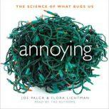 Annoying The Science of What Bugs Us, Joe Palca