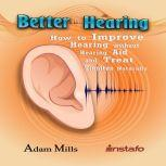 Better Hearing, Instafo, Adam Mills