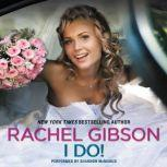 I Do!, Rachel Gibson