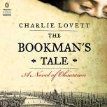 The Bookman's Tale A Novel of Obsession, Charlie Lovett